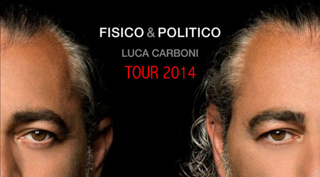 Fisico & Politico Tour 2014 , Luca Carboni
