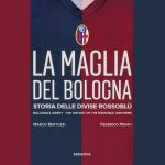 """""""La maglia del Bologna"""": il libro di Marco Bertuzzi e Federico Monti"""