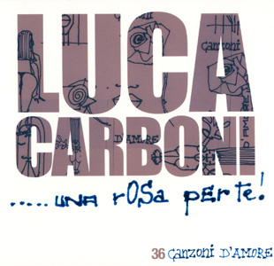 Una Rosa Per Te - Luca Carboni
